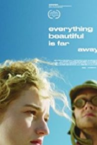 Watch Everything Beautiful Is Far Away (2017) Full Movie Online Free