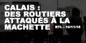 Calais - les migrants attaquent