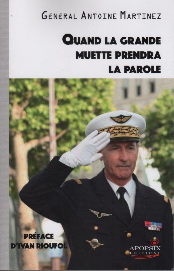 CELUI QUI DIT LA VÉRITÉ DOIT ÊTRE EXÉCUTÉ (général Antoine Martinez)