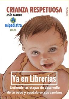 Crianza Respetuosa, el Libro del Pediatra Jesús Garrido