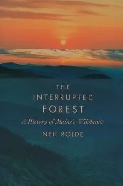 The Interrupted Forest by Neil Rolde