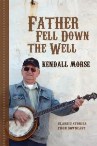 Father Fell Down the Well by Kendall Morse