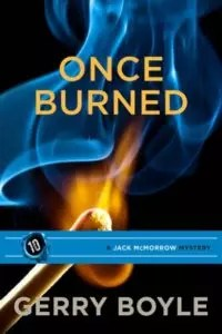 Once Burned (A Jack McMorrow Mystery #10) by Gerry Boyle
