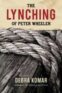 The Lynching of Peter Wheeler by Debra Komar
