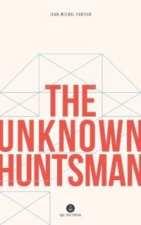 The Unknown Huntsman by Jean-Michel Fortier