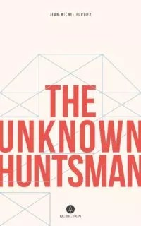The Unknown Huntsman by Jean-Michel Fortier