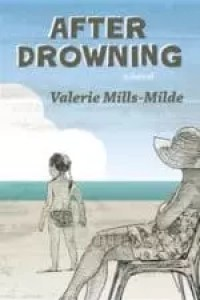 After Drowning by Valerie Mills-Milde