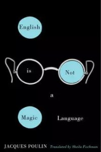 English is Not a Magic Language by Jacques Poulin