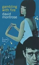 Gambling with Fire by David Montrose
