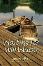 Waiting for Still Water by Susan White