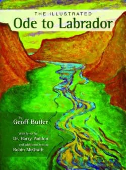 The Illustrated Ode to Labrador by Dr. Harry Paddon with additional text by Robin McGrath