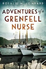 Adventures of a Grenfell Nurse by Rosalie M. Lombard