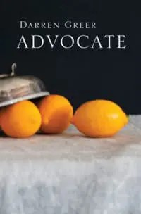 Advocate by Darren Greer