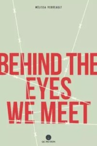 Behind the Eyes We Meet by Mélissa Verreault
