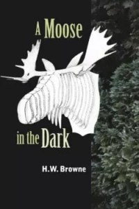 A Moose in the Dark by H. W. Browne