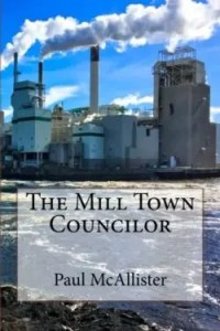 The Mill Town Councilor by Paul McAllister