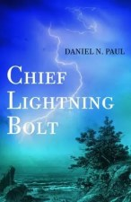 Chief Lightning Bolt by Daniel N. Paul