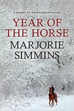 Year of the Horse: a Journey of Healing and Adventure by Marjorie Simmins
