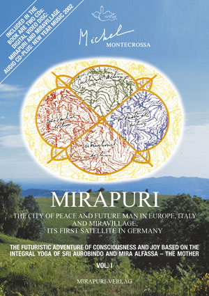 Mirapuri – the City of Peace and Future Man in Europe, Italy and Miravillage its first satellite in Germany
