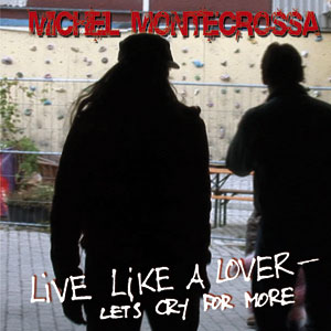 Live Like A Lover – Let's Cry For More