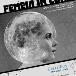 """Cine-concert: """"Femeia in Luna"""" – CelloFun"""