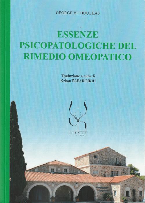 Essenze psicopatologiche del Rimedio Omeopatico - George Vithoulkas