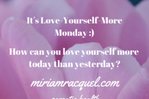 It's love yourself more monday