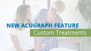 custom treatments in acugraph