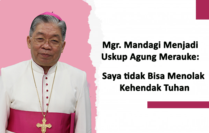Mgr Mandagi, Uskup Agung Merauke, Keuskupan Agung Merauke, Komsos KWI, Konferensi Waligereja Indonesia, KWI, Gereja Katolik Indonesia, katekese, teladan kita, umat katolik, yesus kristus, Catholic