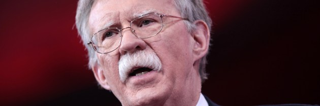 The Hardline Philosophy of John Bolton is a Security Threat