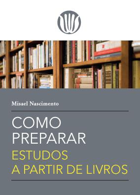Capa do livro Como Preparar Estudos a Partir de Livros