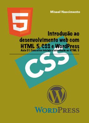 Capa do livro Introdução ao Desenvolvimento Web com HTML 5, CSS e WordPress