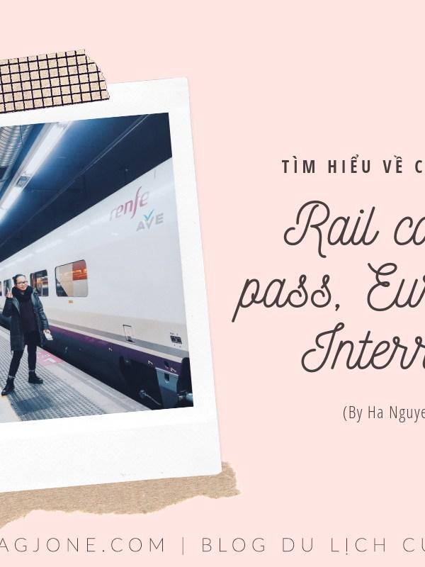 Tìm hiểu về rail card, rail pass, Eurail và Interrail