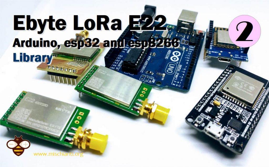 Ebyte LoRa E22 device for Arduino. esp32 or esp8266: library – Part 2 – Renzo Mischianti