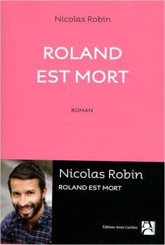 Roland est mort de N. Robin