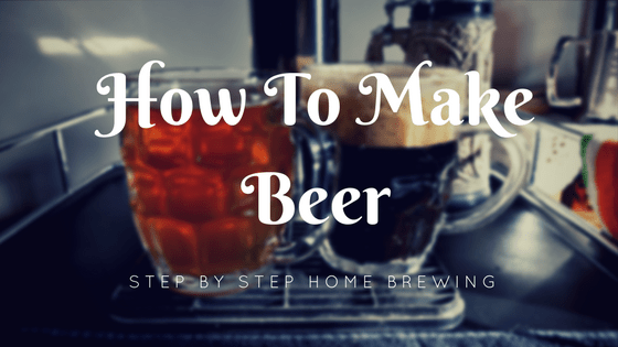 How To Make Beer At Home Step By Step Misfit Gardening