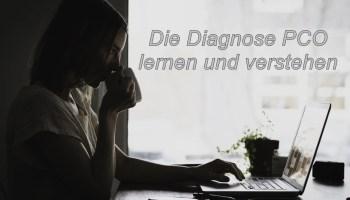 Die Diagnose PCO lernen und Verstehen.
