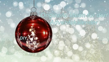 Originelle Ideen für den DIY Adventskalender