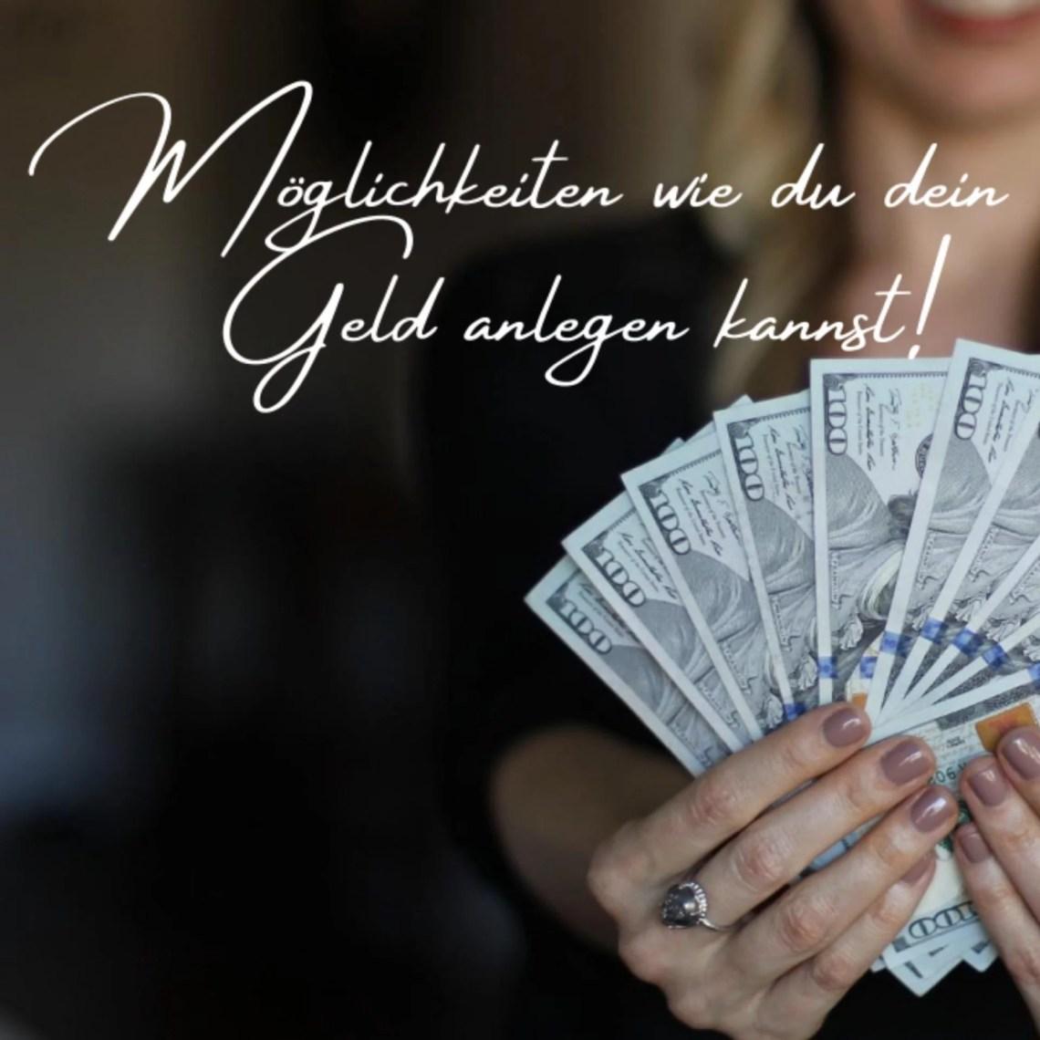 Möglichkeiten wie du dein Geld anlegen kannst