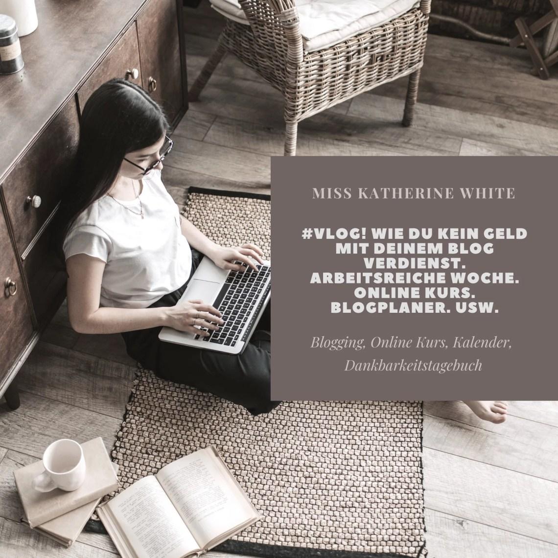 #Vlog Wie du kein Geld mit deinem Blog verdienst. Arbeitsreiche Woche. Online Kurs. Blogplaner. Usw.