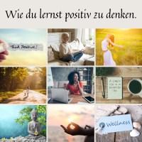 Wie du lernst positiv zu denken.