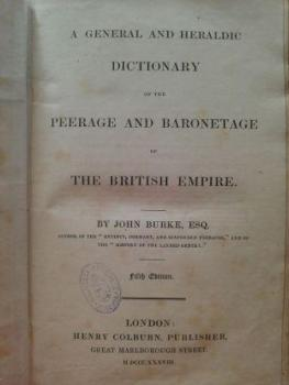 John_Burke_A_General_and_Heraldic_Dictionary_of_the_Peerage_and_Baronetage_of_the_British_Empire,_Fifth_Edition