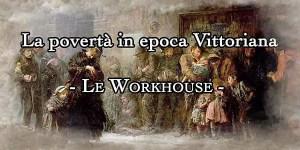 workhouse in epoca vittoriana
