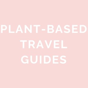 Plant-Based Travel Guides