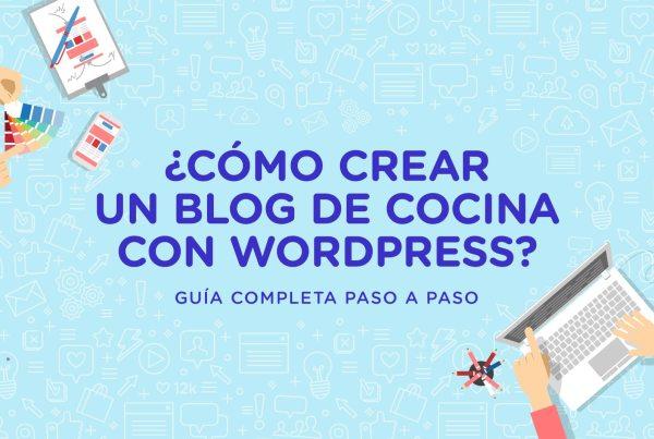 Guía completa: cómo crear un blog de cocina?