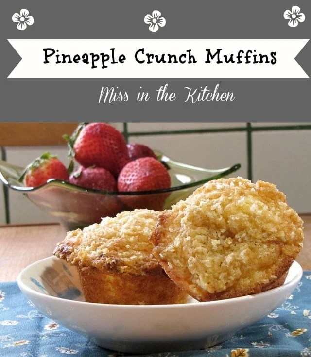 pineapple crunch muffins from Miss in the Kitchen