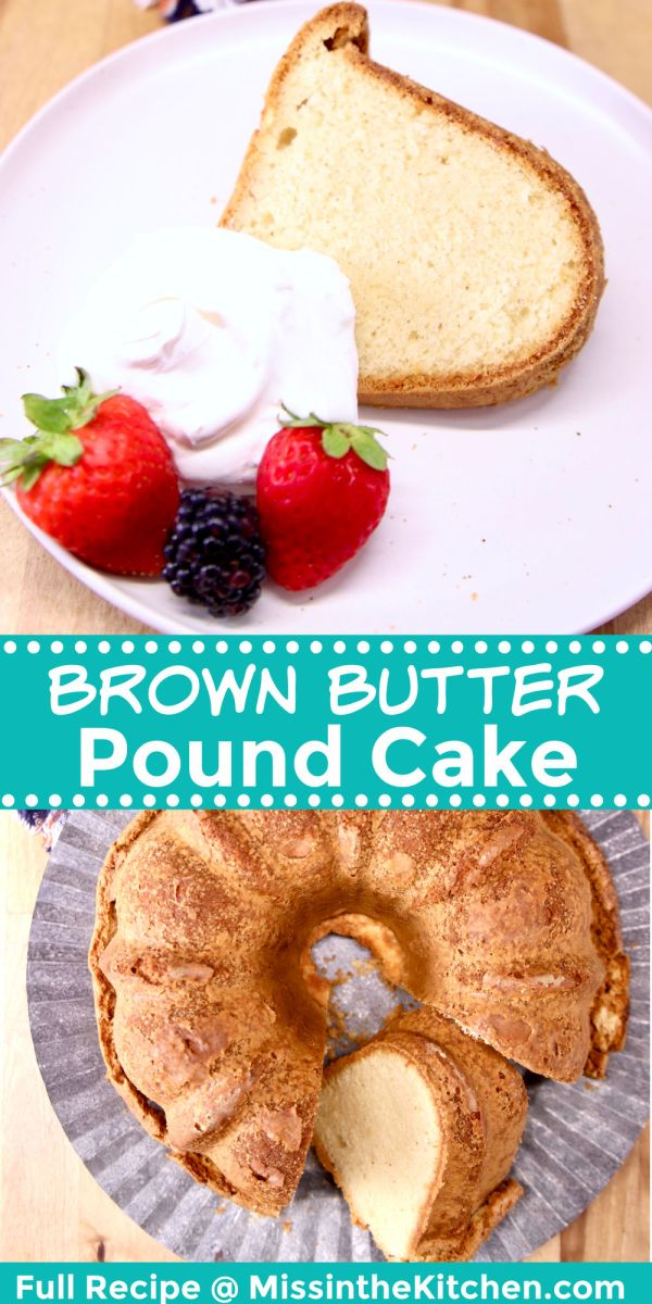 brown butter pound cake collage: plated with berries and whipped cream/ cake on platter, one slice on it's side