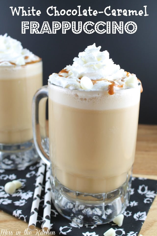 White Chocolate-Caramel Frappuccino from Miss in the Kitchen