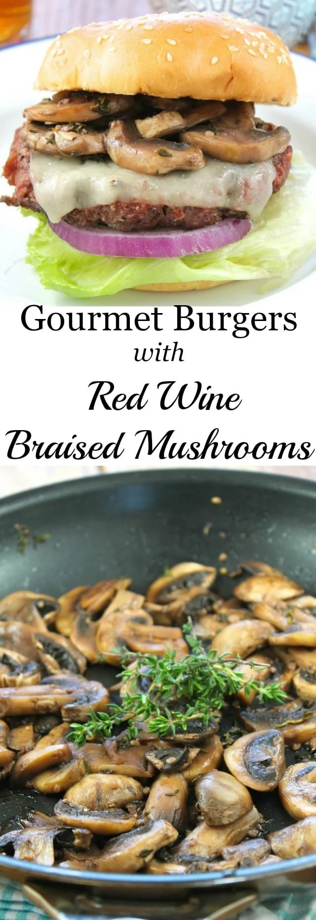 Gourmet Burgers with Red Wine Braised Mushrooms Recipe From missinthekitchen.com