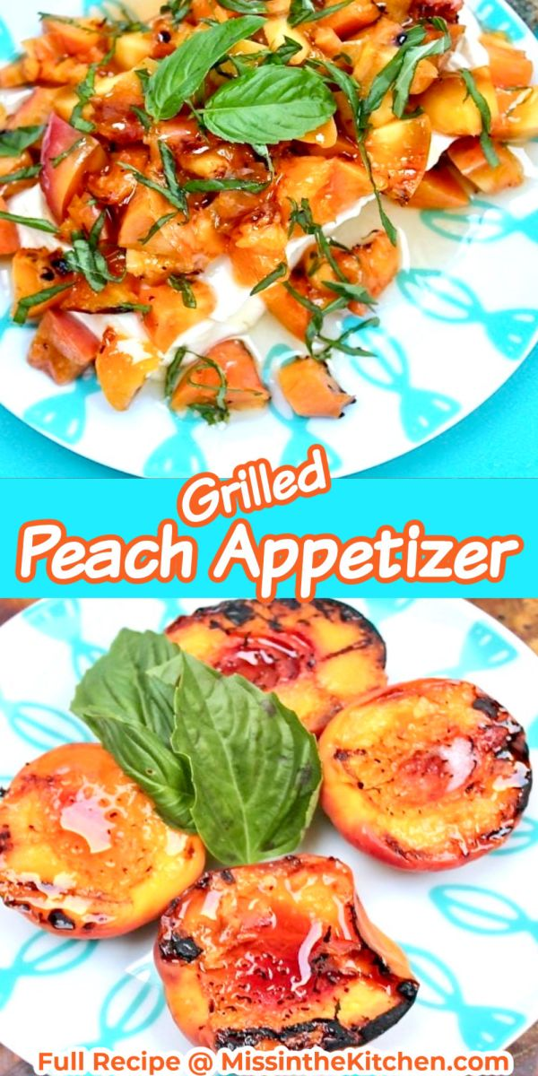 grilled peaches with cream cheese and basil collage, on a serving plate/grilled peach halves